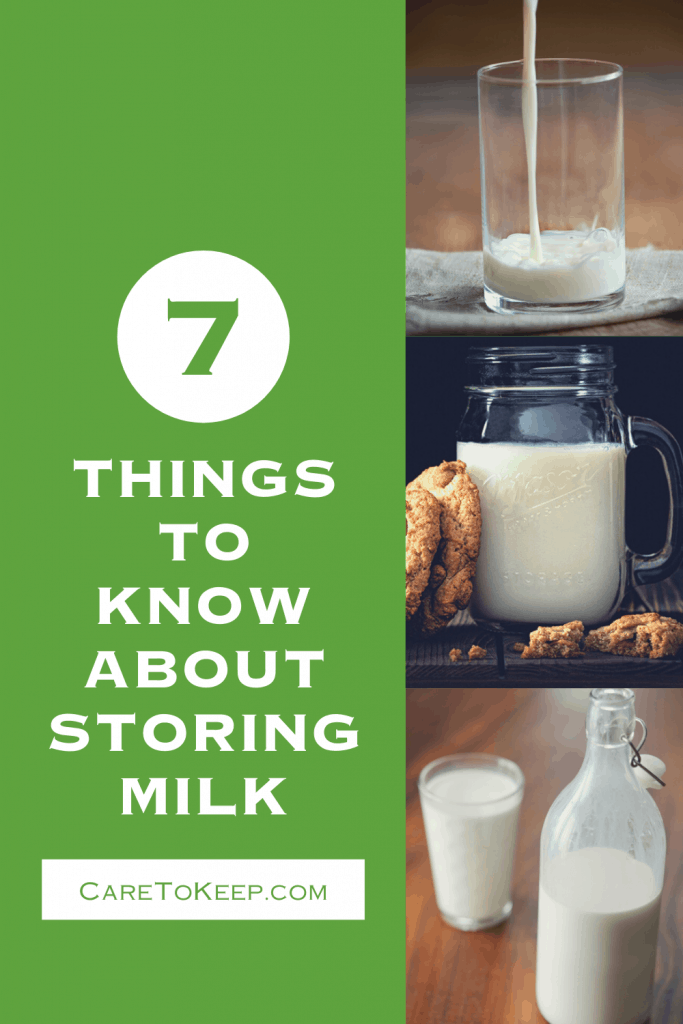 """image split slightly off-center. The larger left-side is a green background with white writing that reads: """"7 things to know about storing milk — CareToKeep.com"""". The right side is three photos stacked: (from top to bottom) a glass of milk being poured, cookies leaning on a handled mason jar mug filled with milk, a tall glass of milk beside an open glass jug partially filled with milk"""