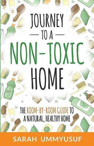 book cover of Journey to a Non-Toxic Home: The Room-by-Room Guide to a Natural, Healthy Home by Sarah UmmYusuf