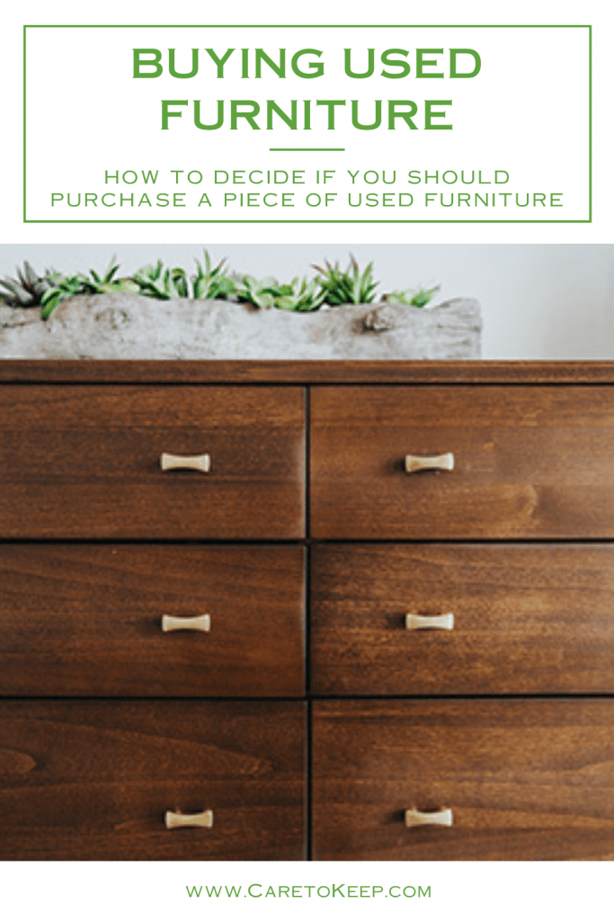 """used wooden dresser with gold handles below green text on a white background that reads: """"Buying used furniture — How to decide if you should purchase a piece of used furniture""""; green text under the photo reads: """"www.CareToKeep.com"""""""