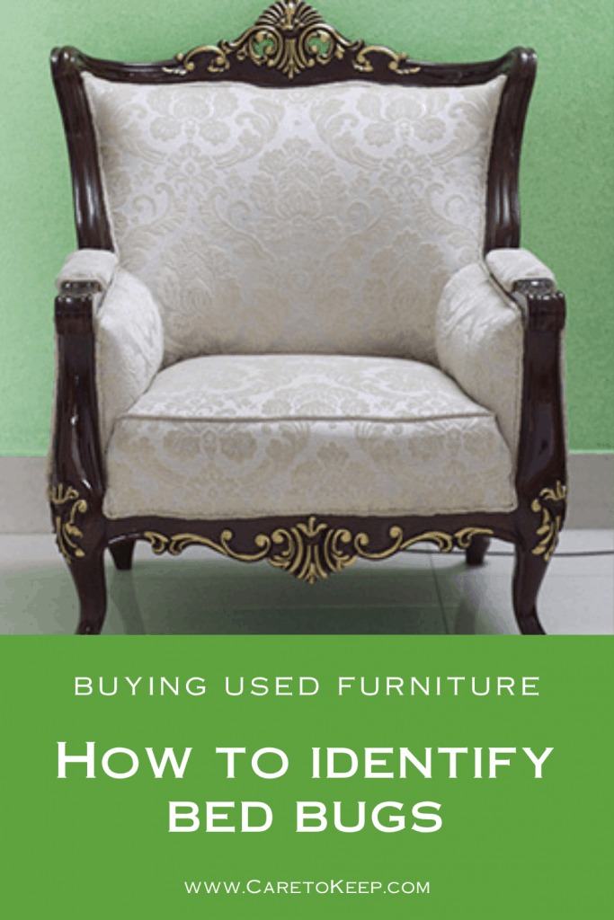 """antique upholstered chair with carved frame and white cushions above white text on a green background reading: """"Buying used furniture — How to identify bed bugs — www.CareToKeep.com"""""""