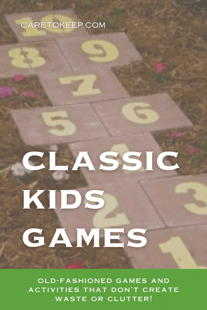 """image of a hopscotch board made with numbered square bricks on a grass lawn above a green text box. White text over image and in box reads: """"CareToKeep.com; Classic Kids Games; old-fashioned games and activities that don't create waste or clutter!"""""""