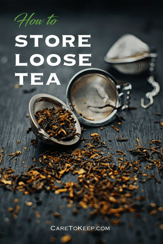 """photo of loose tea spilling out of a metal tea ball/strainer onto a black wood surface. Green and white text over the image in the top left corner reads:""""How to store loose tea""""; smaller white text at bottom center reads: """"CareToKeep.com"""""""