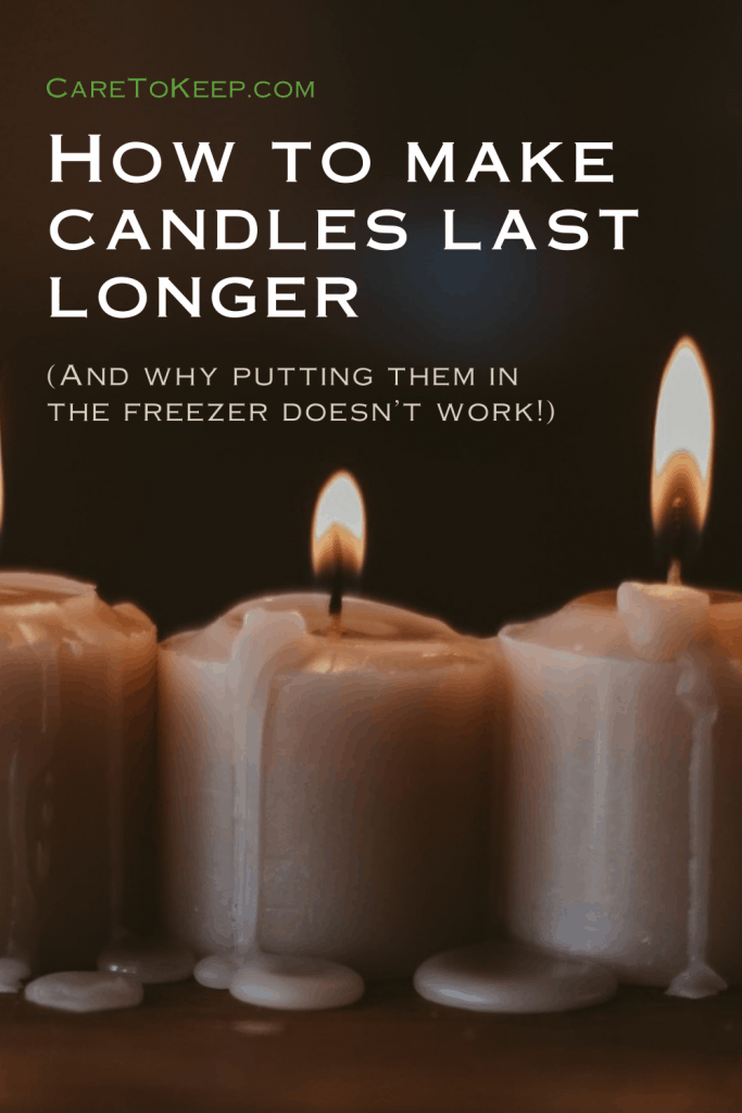 "three small, cream-colored pillar candles burning and dripping wax. White text overlays the background reading: ""CareToKeep.com; How to make candles last longer; (And why putting them in  the freezer doesn't work!)"""