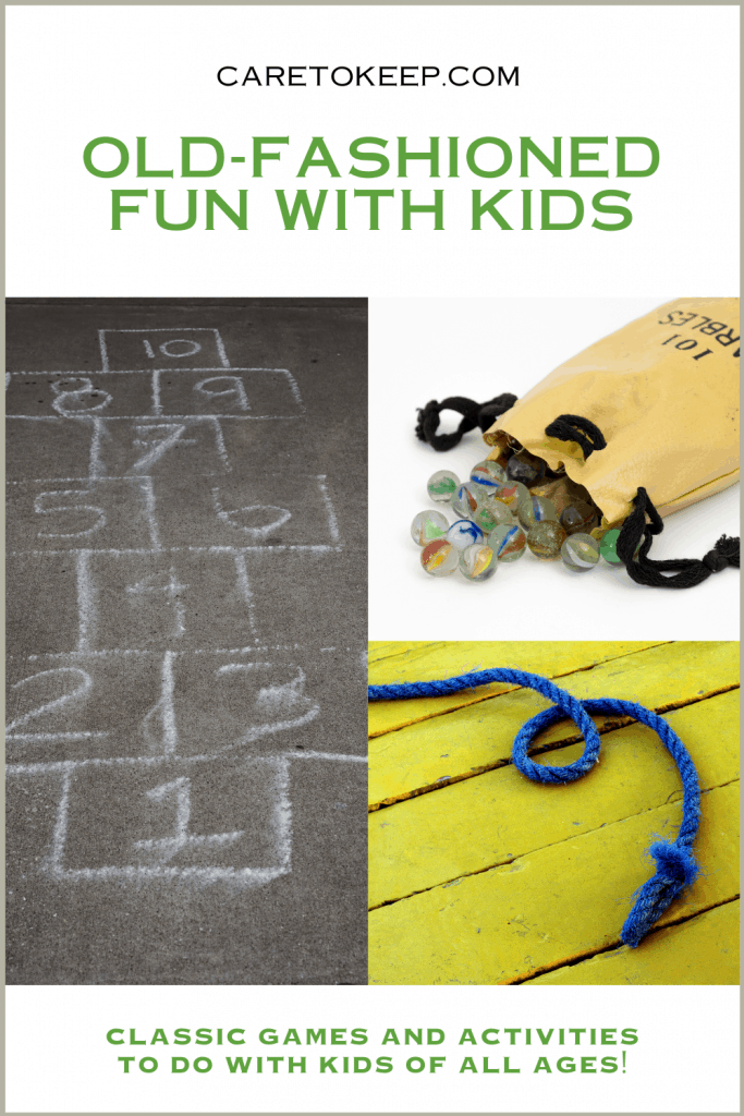 """photos of hopscotch, marbles, and a jump rope. Text above and below the images reads: """"CareToKeep.com Old-fashioned fun with kids — Classic games and activities to do with kids of all ages!"""""""