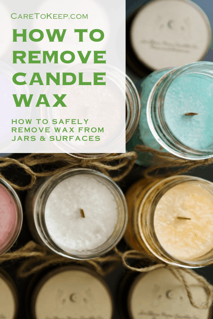 "photos of jar candles in various colors beneath a white text box with green text reading: ""CareToKeep.com; How to remove candle wax; How to safely remove wax from jars & surfaces"""