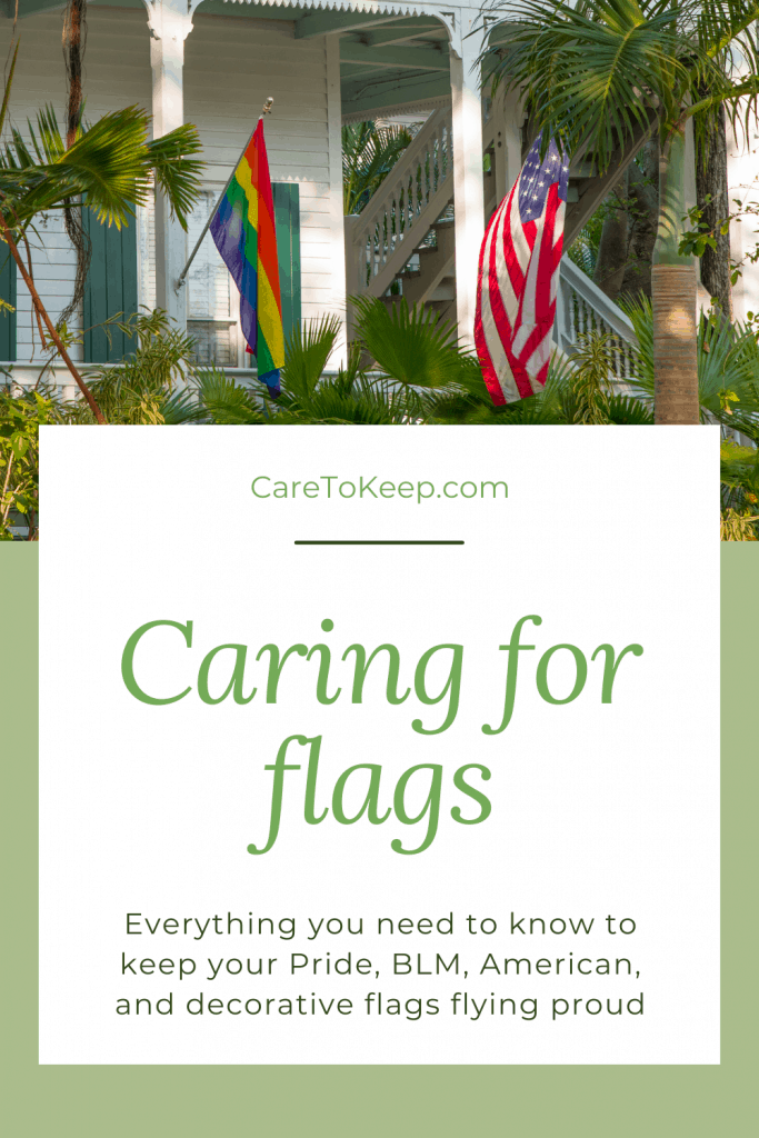 """A horizontal photo of a rainbow pride flag and an American flag hanging from white posts on a white house above a white box against a light green background. Green text within the white box reads: """" CareToKeep.com — Caring for flags; Everything you need to know to keep your Pride, BLM, American, and decorative flags flying proud"""""""