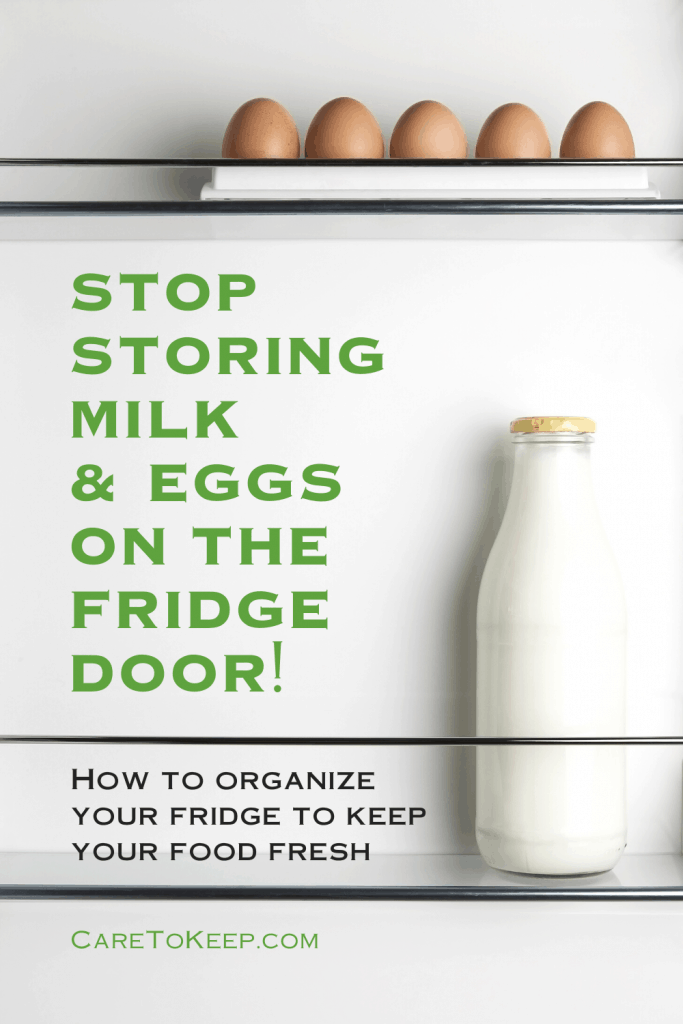 """photo of a a glass jug of milk and eggs stored in the door of a refrigerator overlayed with green and black text that reads: """"Stop storing milk & eggs on the fridge door! How to organize your fridge to keep your food fresh - CareToKeep.com"""""""