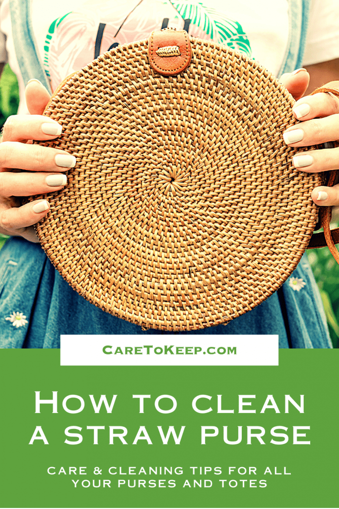"""Photo of a person holding a straw purse in front of them. Below the image is green and white text on a green background that reads: """"CareToKeep.com — How to clean a straw purse — care & cleaning tips for all your purses and totes"""