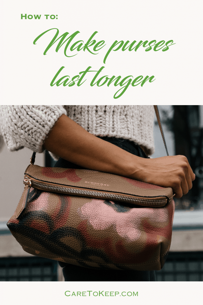 """Green text on a off-white backgroung that reads: """"How to: Make purses last — CareToKeep.com"""" above and below a pohoto of a person wearing a folded brown, pink, and black purse"""