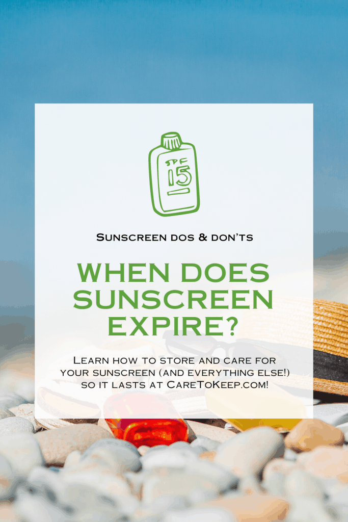 """Photo of a hat and other items on a rocky beach. A slightly transparent white rectangle is overlayed in the center of the image. Within the white rectangle is a green line graphic of a sunscreen bottle above green and black text that reads: """"Sunscreen dos & don'ts; When does sunscreen expire? Learn how to store and care for your sunscreen (and everything else!) so it lasts at CareToKeep.com!"""""""