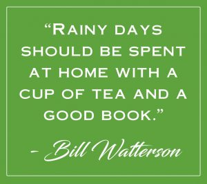 """White text on a black background reads: """"'Rainy days should be spent at home with a cup of tea and a good book.' — Bill Watterson"""""""